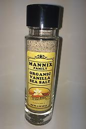 Organic Vanilla Sea Salt 4oz (85 g) Mannix Vanilla Salt combination of Saltworks Pure Ocean® Sea Salt and Organic Vanilla Beans. No additives. Organic vanilla beans in every bottle.