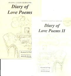 Diary of Love Poems I & II (Cover Price $43.98) Special The second and fifth books in the Gramma Larson Remembers series. Buy both and save even more off our already discounted single copy price.