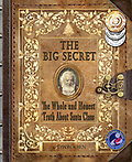 HARDCOVER Family Edition - ONLY AVAILABLE HERE! The Big Secret The Whole and Honest Truth About Santa Claus in beautiful Matte finish Hardcover.