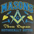 Masonic Historically Better Color T-Shirt - Masonic color three degree historically better
