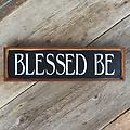 """Blessed Be Sign, Wiccan Sign, Wiccan Sayings, Pagan Signs, Rustic Wood Signs, Wall Decor, Wall Art - Sign measurements are approx. 6.5"""" x 23"""". The background is a lightly distressed black and the font is white. The sign is made using rough pine and the framing is cedar lath."""