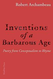 Inventions of a Barbarous Age Inventions of a Barbarous age