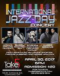 International Jazz Day Concert - International Jazz Day at Take5 Tickets Will Not Be Mail but Will Call. Pick Them Up At The Door. **There will be a Transaction Fee.***