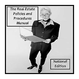 National Edition-The Policies and Procedures Manual For Real Estate Brokerages The Policies and Procedures Manual For Real Estate Brokerages See complete description and FAQ's on our Real Estate Policies and Procedures page.