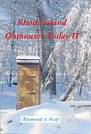 Rhode Island Outhouses Today II - Rhode Island Outhouses Today II is the second book with another 150 new Privies. 132 Full Color pages - Released June 6, 2017