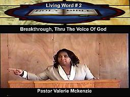 Breakthrough Comes From The Voice Of God When you need a breakthrough, you need to know how to connect with the Lord to get your breakthrough.