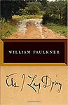 As I Lay Dying - As I Lay Dying is Faulkner's harrowing account of the Bundren family's odyssey across the Mississippi countryside to bury Addie, their wife and mother.