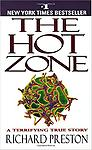 The Hot Zone - The best selling landmark account of the first emergence of the Ebola virus.