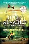In the Time of the Butterflies - It is November 25, 1960, and three beautiful sisters have been found near their wrecked Jeep at the bottom of a 150-foot cliff on the north coast of the Dominican Republic. The official state...