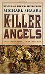 The Killer Angels - In the four most bloody and courageous days of our nation's history, two armies fought for two conflicting dreams. One dreamed of freedom, the other of a way of life. Far more than rifles...