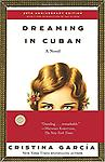 Dreaming in Cuban - Cristina García's acclaimed book is the haunting, bittersweet story of a family experiencing a country's revolution and the revelations that follow.