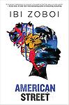 American Street - American Street is an evocative and powerful coming-of-age story perfect for fans of Everything, Everything; Bone Gap; and All American Boys.