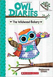 The Wildwood Bakery: A Branches Book (Owl Diaries #7) Available Oct. 31 2017