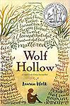 Wolf Hollow - A young girl's kindness, compassion, and honesty overcome bullying.