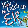 How To Catch An Elf - Reading Level: 2.0