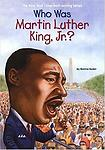 Who Was Martin Luther King, Jr.? Bonnie Bader - Reading Level: 5.2 Interest Level: 4-7 Accelerated Reader: reading level: 5.2 / points: 2.0 / quiz: 120459 / Reading Counts!: reading level:4.6 / points:5.0 / quiz:Q46370 Lexile:750L