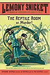 The Reptile Room: Or, Murder! (A Series of Unfortunate Events, Book 2) - Reading Level: 6.3