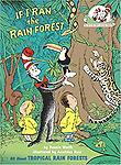 If I Ran the Rain Forest: All About Tropical Rain Forests (Cat in the Hat's Learning Library) - Reading Level: 3.3