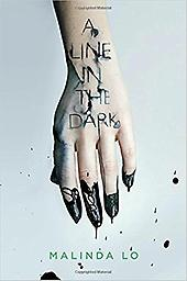 A Line in the Dark Malinda Lo Reading Level: 7.0