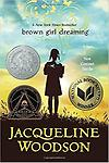 Brown Girl Dreaming Jacqueline Woodson - Reading Level: 5.3 Interest Level: 5-9 Accelerated Reader: reading level: 5.3 / points: 5.0 / quiz: 168140 / Reading Counts!: reading level:8.4 / points:9.0 / quiz:Q64354 Lexile:990L