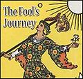 The Fool's Journey - THE FOOL'S JOURNEY