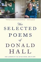 The Selected Poems of Donald Hall Donald Hall