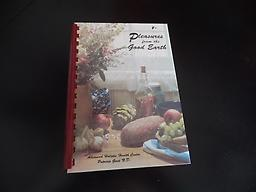 """Book: """"The Pleasures From the Good Earth"""" Learn how to cook using natural ingredients with a gourmet flair in keeping with the Pennsylvania German tradition."""
