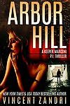 Arbor Hill (A Jack Marconi PI Thriller - LOVE BULLETS, BEER, AND SEXY BROADS? WELL YOU'RE GONNA LOVE JACK MARCONI...