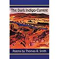 The Dark Indigo Current - Thomas R. Smith