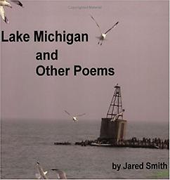 Lake Michigan and Other Poems Jared Smith