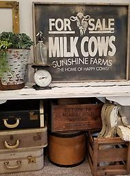 For Sale Milk Cows My inspiration for this sign was, of course a real vintage farm sign I thought it needed to be hanging on a modern farmhouse adding a vintage nostalgic vibe. How much is a cow these days?