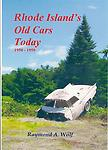 Rhode Island's Old Cars Today: 1950 - 1959 - The author presents approximately 200 automobiles in Rhode Island today with captions of this decade. Full Color - 135 pages. Released April 1, 2018.
