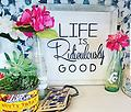 Life is Ridiculously Good small sign - Even at its worst, life is amazingly good and getting better all the time!