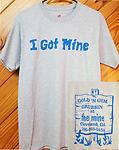 """I Got Mine"" T-Shirt - 90% Pre Shrunk Cotton Adult T-Shirt- Grey"