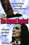 THE LEGEND BEGINS, book by Kicking Eagle - THE LEGEND BEGINS is the 1st book written by Kicking Eagle. It is currently in the 10th printing and has been read by people of all ages, worldwide. The book will be autographed by Kicking Eagle.