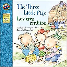 The Three Little Pigs: Los tres cerditos Age Range: 4 - 8 years Grade Level: Preschool and up