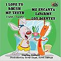 I Love to Brush My Teeth-Me encanta lavarme los dientes (English Spanish Bilingual Collection) - Age Range: 3 - 8 years