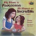 My Mom is Awesome Mi mamá es increíble - Age Range: 3 - 9 years