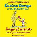 Jorge el curioso en el partido de béisbo/Curious George at the Baseball Game (bilingual edition) (Sp - Age Range: 4 - 7 years