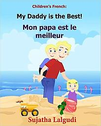 Children's French Book: My Daddy is the Best. Mon papa est le meilleur Children (Ages 3 - 7)