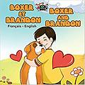 Boxer et Brandon Boxer and Brandon (French English Bilingual) - Age Range: 3 - 9 years