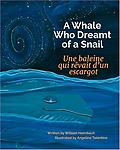 A Whale Who Dreamt of a Snail: Une baleine qui rêvait d'un escargot - 2015