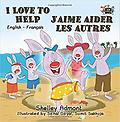 I Love to Help J'aime aider les autres (English French - Age Range: 3 - 9 years