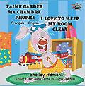 J'aime garder ma chambre propre I Love to Keep My Room Clean - Age Range: 3 - 9 years