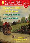 Rabbit and Turtle Go To School/Conejo y tortuga van a la escuela - Age Range: 4 - 7 years