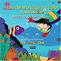 How the World got its Color from the Sea: (Bilingual English and Mandarin - Beautiful illustrations and a very helpful resource for children/beginners to learn Mandarin with pin-yin.