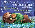 Good Night, Little Sea Otter (French/English) - Age Range: 4 - 8 years