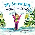 My Snow Day: Ma journée de neige (French/English) - 2016