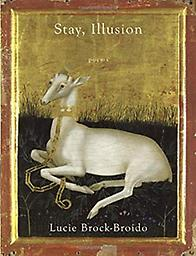 Stay Illusion Lucie Brock-Broido