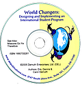 World Changers: How to Implement an International Student Program, 2nd Edition - The purpose of this volume is to provide a framework upon which schools (public and private) can establish a quality international student program.